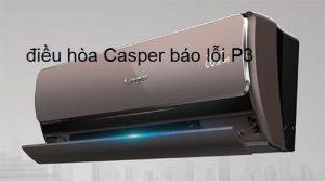 Điều hòa Casper báo lỗi P3 là lỗi gì? Khắc phục triệt để tại nhà từ A – Z